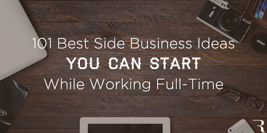 Best Side Business Ideas to Start While Working Full-Time