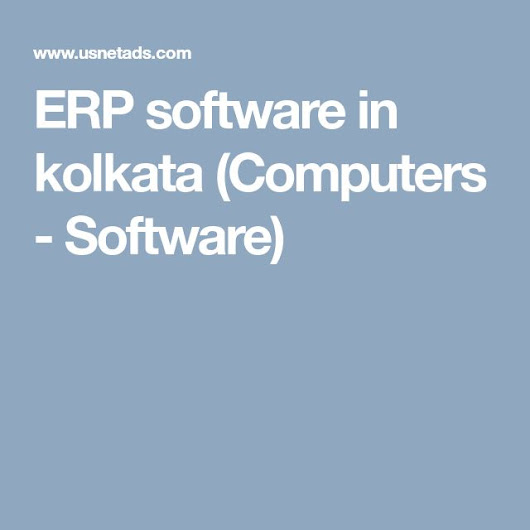 ERP software in kolkata (Computers - Software) | ERP software | Pinterest