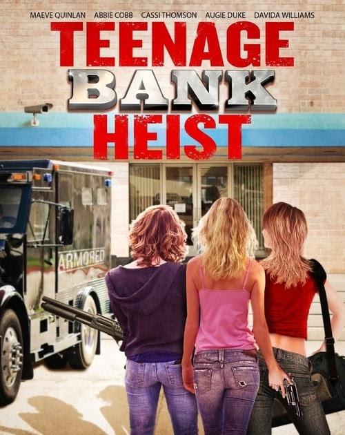 Teenage Bank Heist 2012 ganzer film deutsch Komplet - Kino