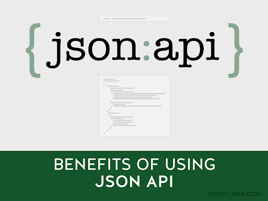 The Benefits of Using JSON API | Nordic APIs |