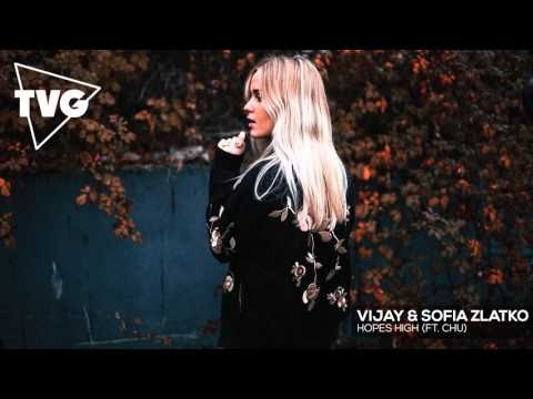 Vijay & Sofia Zlatko ft. Chu - Hopes High (Original Mix)