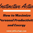 Instinctive Action: How to Maximize Personal Productivity and Energy - Jeff Korhan