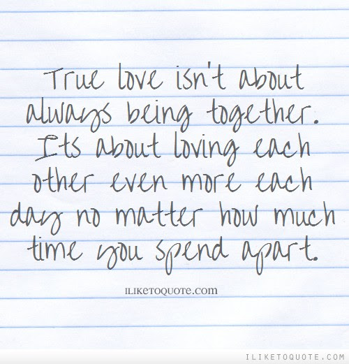 True Love Isnt About Always Being Together Its About Loving Each