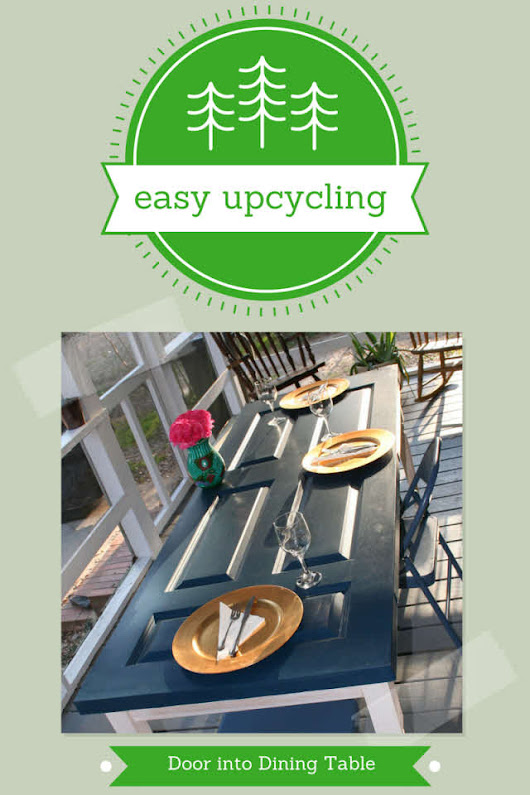 Easy Upcycling: Repurpose An Old Door Into A Dining Table - Sustainablog