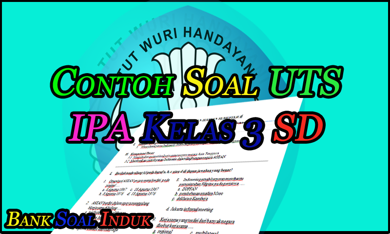 Unduh Contoh Soal latihan UTS IPA Kelas 3 SD Format Word