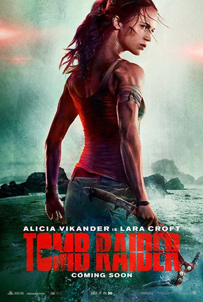 The theatrical poster for 2018's TOMB RAIDER.