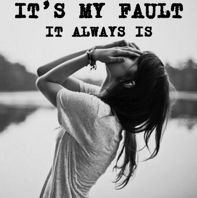 Its My Fault It Always Is Picture Quotes