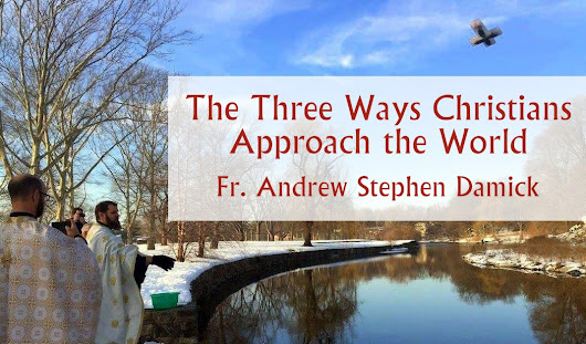 The Three Ways Christians Approach the World — Roads from Emmaus
