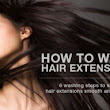 How to wash hair extensions - Noel Higgins Hairdresser