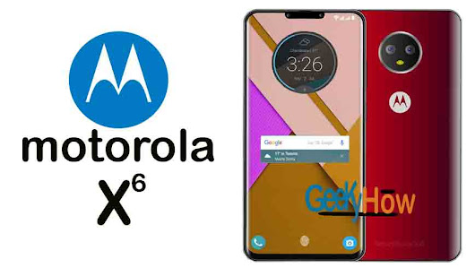 Moto X6 specifications, price and launch date | GeekyHow