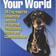Master Your World: 10 Dog-Inspired Leadership Lessons to Improve Productivity, Profits and Communication by BBB Guests - Main