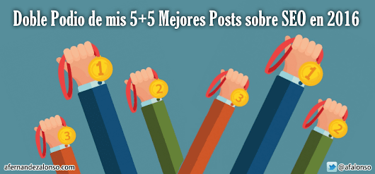 5+5 Mejores Posts de SEO y Marketing Digital de mi Blog en 2016