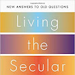 Living the Secular Life: a first attempt at a review