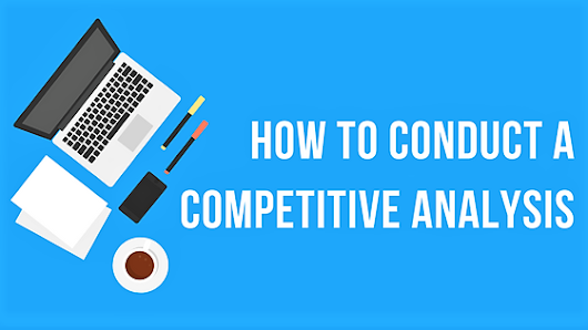How To Conduct A Competitive Analysis |