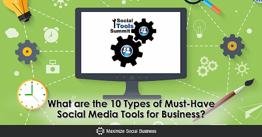 The 10 Types of Must-Have Social Media Tools for Business