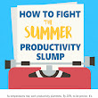 8 Tips to Fight the Summer Productivity Slump - by Wrike project management software