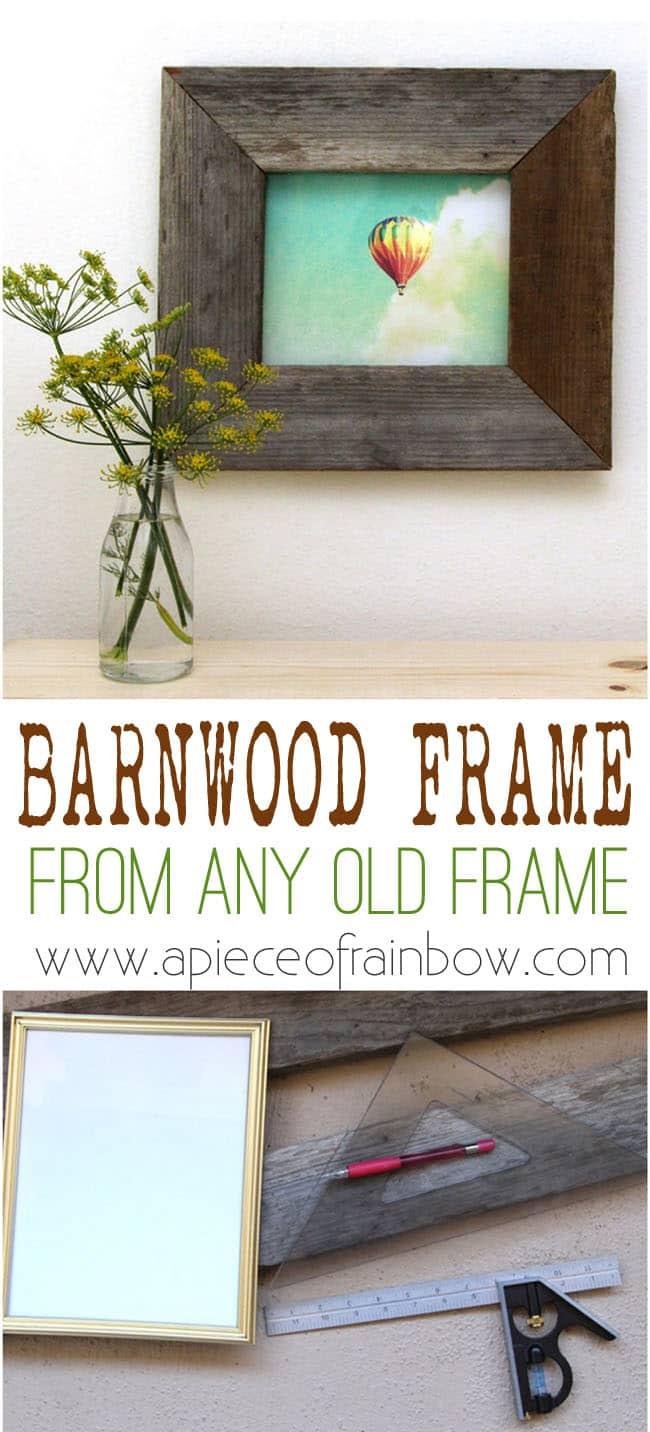 Diy Barn Wood Frame A Piece Of Rainbow