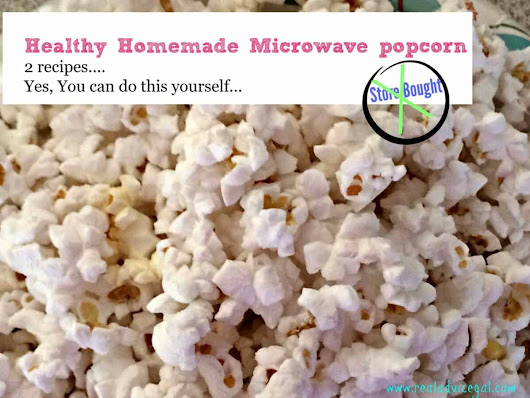 You can make Microwave popcorn yourself two ways to a healthy bowl of popcorn