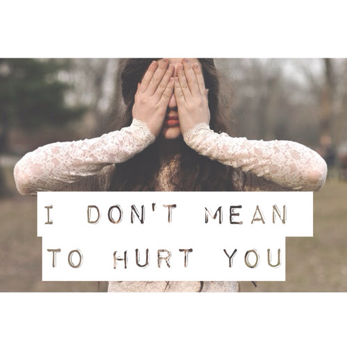 I Dont Mean To Hurt You Pictures Photos And Images For Facebook