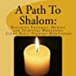 A Path to Shalom: Reaching Physical, Mental and Spiritual Wholeness:Amazon:Kindle Store