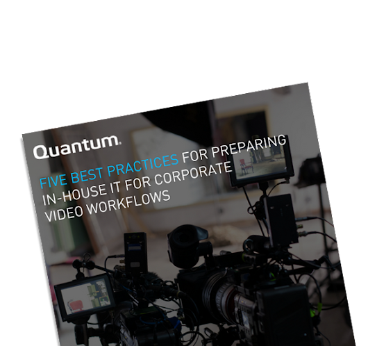 Five Best Practices For Preparing In-House IT For Corporate Video Workflows