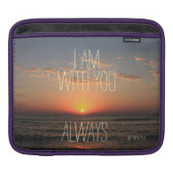 I am with you Always Bible Verse Sleeve For iPads