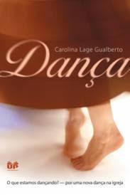 Dica de Livro: Dança – o que estamos dançando? (Carolina L Gualberto)