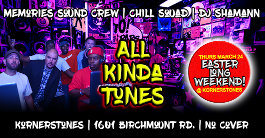 All Kinda Tunes w/ Memories, Chill Squad & Dj Shamann