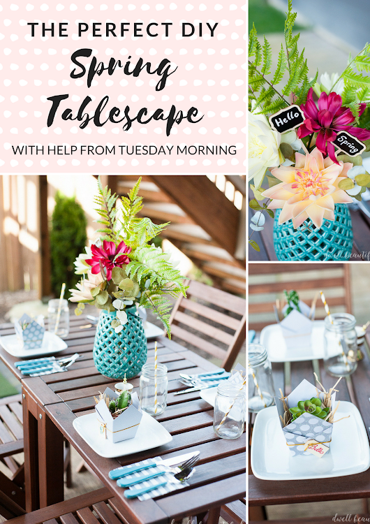 DIY Spring Tablescape with Tuesday Morning - Dwell Beautiful