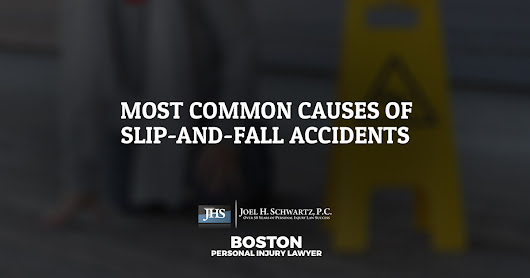 Most Common Causes of Slip-and-Fall Accidents | Joel H. Schwartz, P.C.