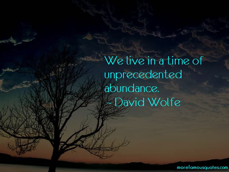 David Wolfe Quotes Top 70 Famous Quotes By David Wolfe
