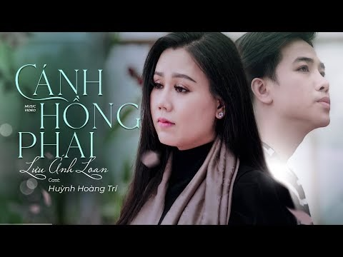 Cánh Hồng Phai – Lưu Ánh Loan Ft Huỳnh Hoàng Trí   MV OFFICIAL