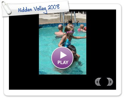 Click to play Hidden Valley 2008