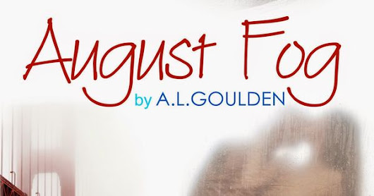 Whispered Thoughts: Blog Tour: August Fog By:  A.L. Goulden