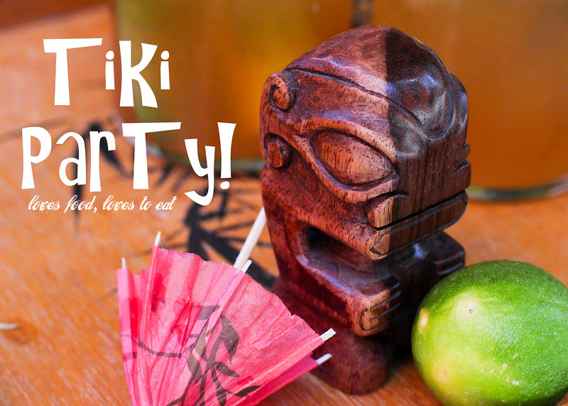 Tiki Party!  // Loves Food, Loves to Eat #lovestotiki