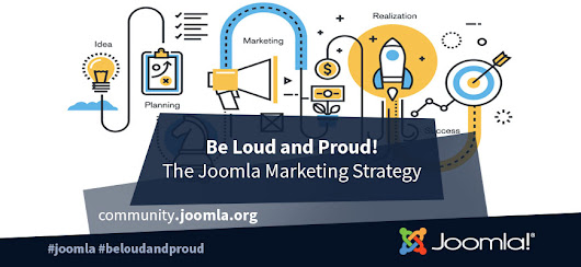 Be Loud and Proud, the marketing strategy for Joomla