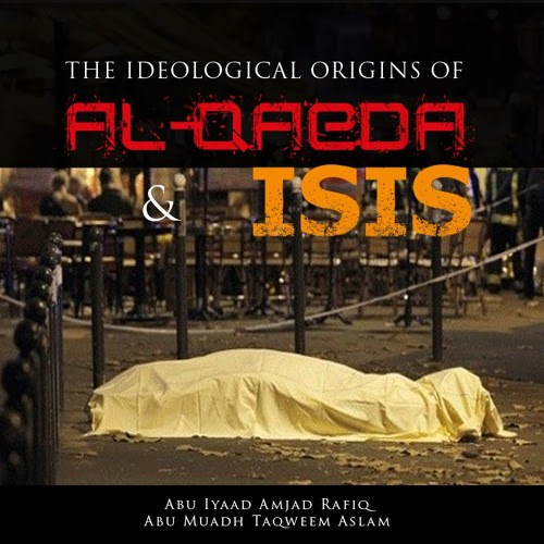 The Ideological Origins of Al-Qaeda & ISIS by as-Sabeel