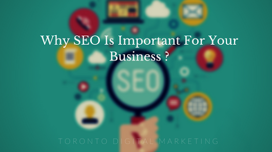 Why SEO Is Important For Your Business?