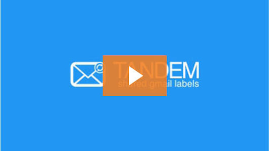 Tandem | Shared Gmail Labels | Shared Email Folders