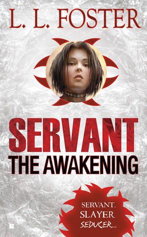 Servant: The Awakening (Servant, #1)