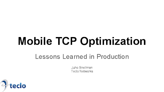Mobile TCP optimization - lessons learned in production