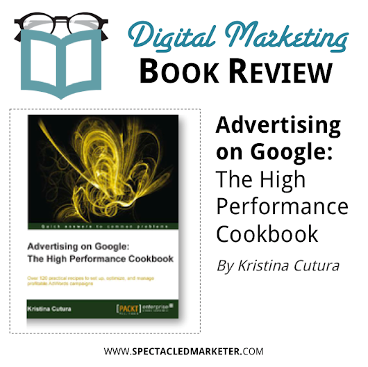 Review: Advertising on Google AdWords - The High Performance Cookbook