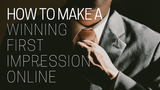 How to Make a Winning First Impression Online