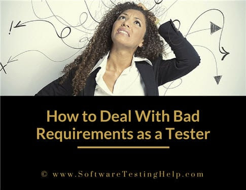 How to Deal with Bad Requirements as a Tester