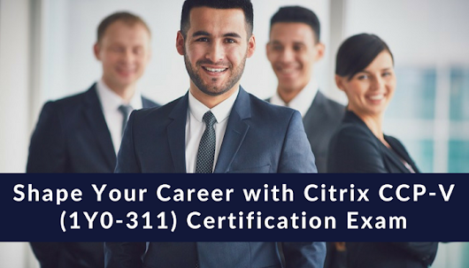 How to Prepare for 1Y0-311 exam on Citrix XenDesktop 7.15