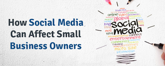 How Social Media Can Affect Small Business Owners