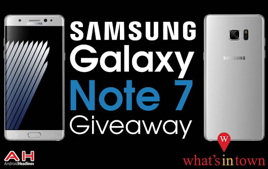Win a Samsung Galaxy Note 7 with Android Headlines & What's in Town – International Giveaway | Androidheadlines.com