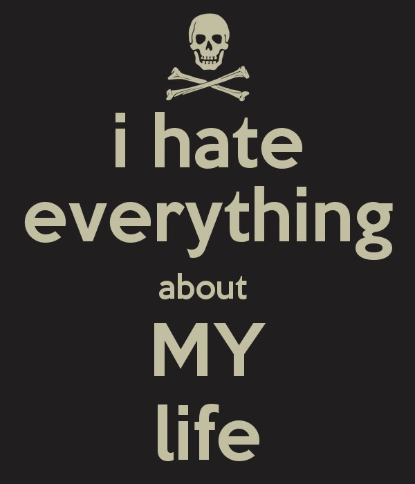 I Hate Life Quote Quote Number 693173 Picture Quotes
