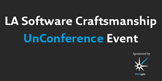 LA Software Craftsmanship UnConference Event