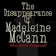 Amazon.com: The Disappearance of Madeleine McCann: What really happened? eBook: Chelsea Hoffman: Kindle Store